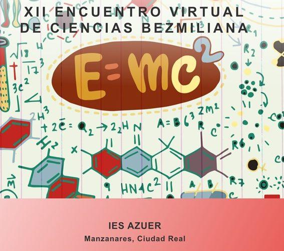 El IES Azuer participa en el XII Encuentro virtual de Ciencia Bezmiliana.